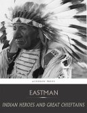 Indian Heroes and Great Chieftains (eBook, ePUB)