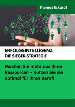 Erfolgsintelligenz (eBook, ePUB) - Eckardt, Thomas