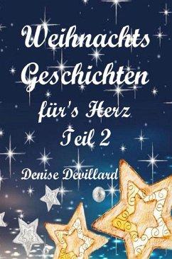 Weihnachtsgeschichten fürs Herz Teil II (eBook, ePUB) - Devillard, Denise