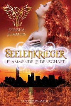 Seelenkrieger - Flammende Leidenschaft (eBook, ...