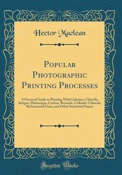 Popular Photographic Printing Processes