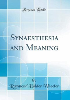 Synaesthesia and Meaning (Classic Reprint)
