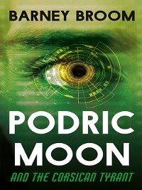 Podric Moon and the Corsican Tyrant (eBook, ePUB)
