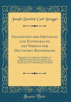 Geschichte der Gründung und Entwicklung des Vereins der Deutschen Reinsprache - Brugger, Joseph Dominic Carl