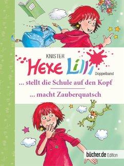 Hexe Lilli stellt die Schule auf den Kopf - Hexe Lilli macht Zauberquatsch - KNISTER