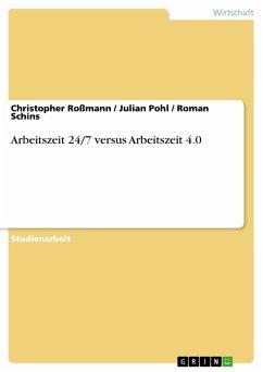 Arbeitszeit 24/7 versus Arbeitszeit 4.0 (eBook, PDF)