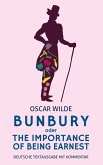 Bunbury oder The Importance Of Being Earnest: Oscar Wilde: Deutsche Textausgabe (eBook, ePUB)