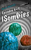 Die ISombies: Episoden 4-6 (eBook, ePUB)