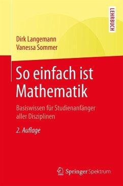 So einfach ist Mathematik (eBook, PDF) - Langemann, Dirk; Sommer, Vanessa