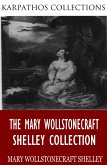 The Mary Wollstonecraft Shelley Collection (eBook, ePUB)