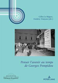 Penser lavenir au temps de Georges Pompidou (eBook, ePUB)