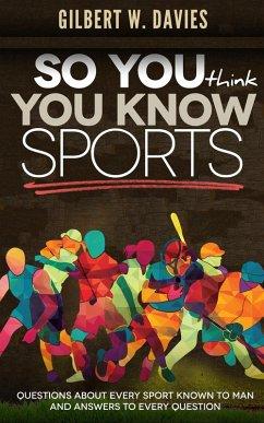 So You Think You Know Sports (eBook, ePUB)