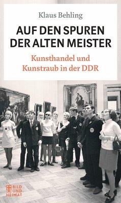 Auf den Spuren der alten Meister (eBook, ePUB) - Behling, Klaus
