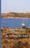 Launischer Wind oder die Stellung der Segel (eBook, ePUB)