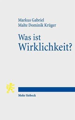 Was ist Wirklichkeit? (eBook, PDF) - Gabriel, Markus; Krüger, Malte Dominik
