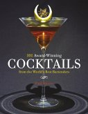 101 Award-Winning Cocktails from the World's Best Bartenders (eBook, ePUB)