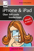 iPhone & iPad - Über 300 coole Insidertipps (eBook, ePUB)
