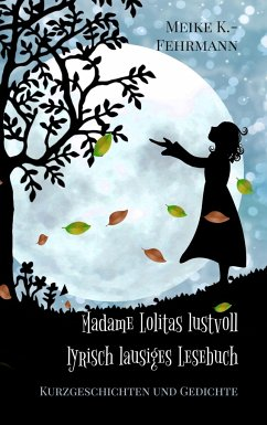 Madame Lolitas lustvoll lyrisch lausiges Lesebuch