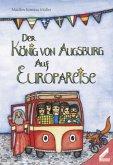 Der König von Augsburg auf Europareise