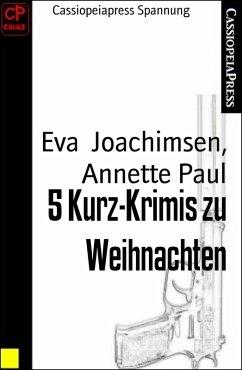 5 Kurz-Krimis zu Weihnachten (eBook, ePUB) - Joachimsen, Eva; Paul, Annette