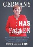 GERMANY HAS FALLEN