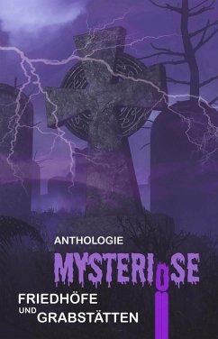 Mysteriöse Friedhöfe und Grabstätten (eBook, ePUB)