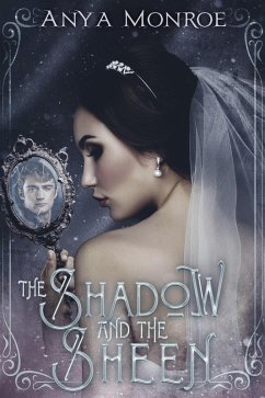 The Shadow and the Sheen (eBook, ePUB)