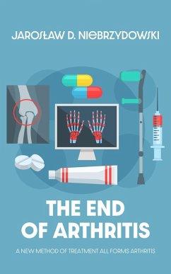 The End of Arthritis (eBook, ePUB)