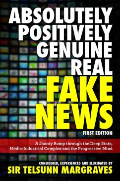 Absolutely, Positively, Genuine, Real Fake News...