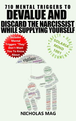 710 Mental Triggers to Devalue and Discard the Narcissist While Supplying Yourself (eBook, ePUB)