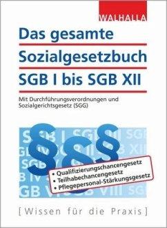 Das gesamte Sozialgesetzbuch SGB I bis SGB XII - Walhalla Fachredaktion,