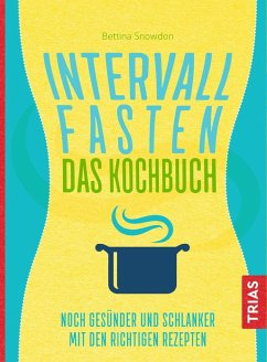Intervallfasten - Das Kochbuch - Snowdon, Bettina