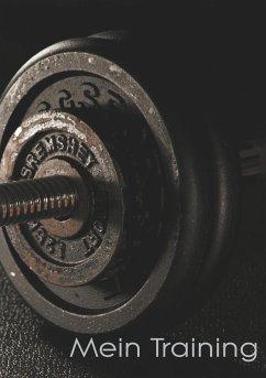 Mein Trainingstagebuch für Krafttraining und Fitness   Notiere deine körperlichen und kräftemäßigen Fortschritte   Ausreichend Platz für Trainingspläne und 40 Übungen - gebundene Ausgabe - DIN A5