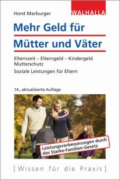 Mehr Geld für Mütter und Väter - Marburger, Horst