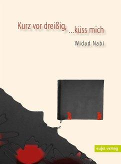 Kurz vor dreißig, ...küss mich - Nabi, Widad