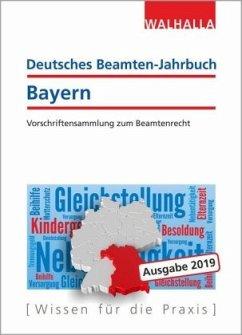 Deutsches Beamten-Jahrbuch Bayern Jahresband 2019 - Walhalla Fachredaktion