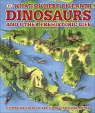 What's Where on Earth: Dinosaurs and Other Prehistoric Life