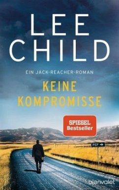 Keine Kompromisse / Jack Reacher Bd.20 - Child, Lee