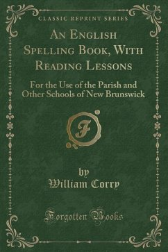 An English Spelling Book, With Reading Lessons