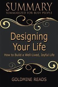 Designing Your Life - Summarized for Busy Peopl...
