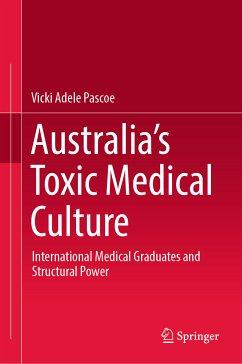 Australia?s Toxic Medical Culture (eBook, PDF)