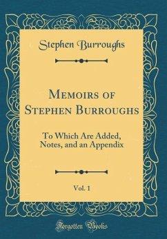 Memoirs of Stephen Burroughs, Vol. 1