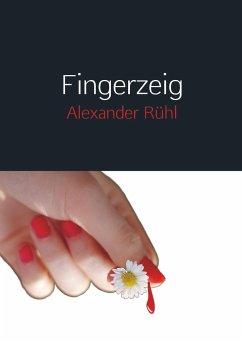 Fingerzeig - Rühl, Alexander