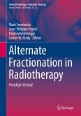 Alternate Fractionation in Radiotherapy (eBook, PDF)