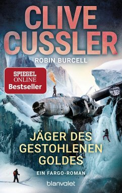 Jäger des gestohlenen Goldes / Fargo Adventures Bd.9 - Cussler, Clive; Burcell, Robin