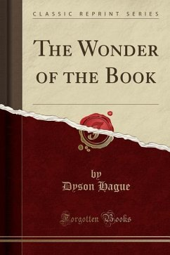 The Wonder of the Book (Classic Reprint)