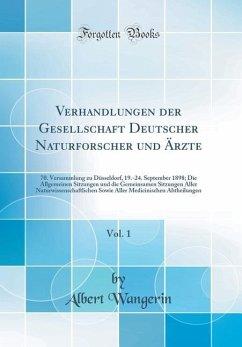 Verhandlungen der Gesellschaft Deutscher Naturforscher und Ärzte, Vol. 1