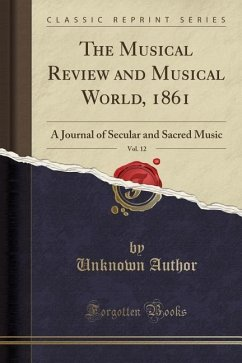 The Musical Review and Musical World, 1861, Vol...
