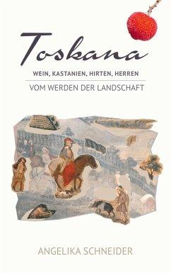 Toskana (eBook, ePUB) - Schneider, Angelika
