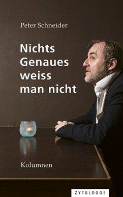 Nichts Genaues weiss man nicht (eBook, ePUB) - Schneider, Peter